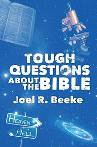 9781781912300-Tough Questions about the Bible-Beeke, Joel