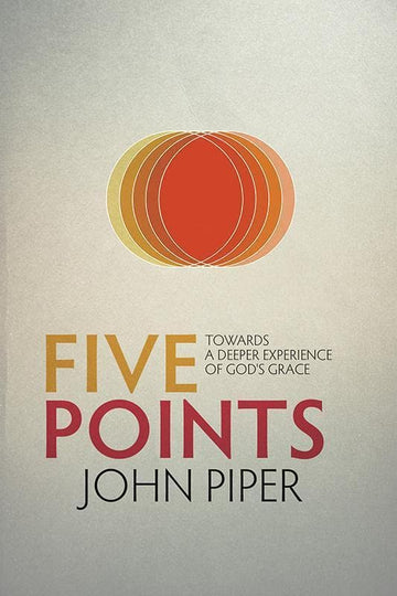 Five Points: Towards a Deeper Experience of God's Grace