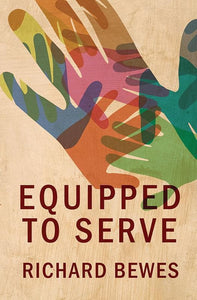 9781781912867-Equipped to Serve-Bewes, Richard