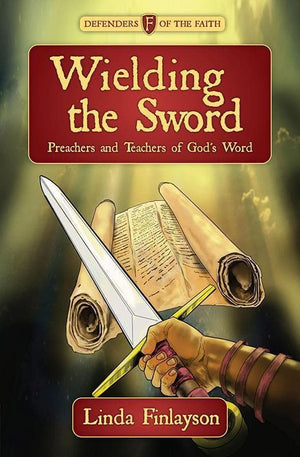 9781781912959-Wielding the Sword: Preachers and Teachers of God's Word-Finlayson, Linda