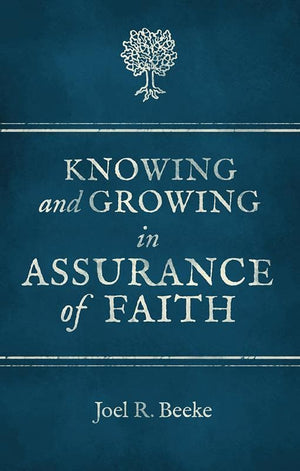 9781781913000-Knowing and Growing in Assurance of Faith-Beeke, Joel