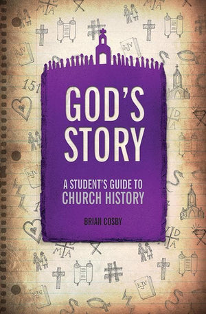 9781781913208-God's Story: A Student's Guide Church to Church History-Cosby, Brian