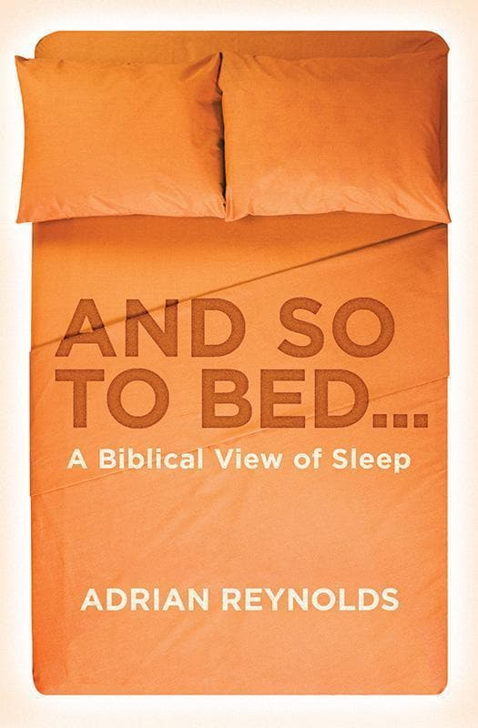 9781781913673-And So to Bed: A Biblical View of Sleep-Reynolds, Adrian