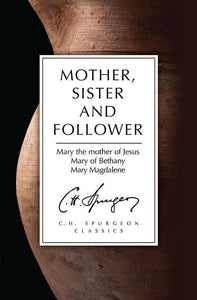 9781781914052-Mother, Sister and Follower-Spurgeon, Charles Haddon