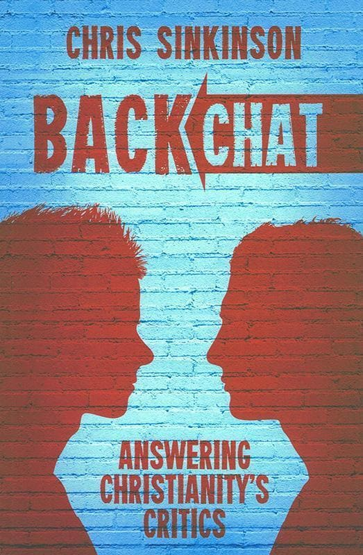 9781781914069-Backchat: Answering Christianity's Critics-Sinkinson, Chris