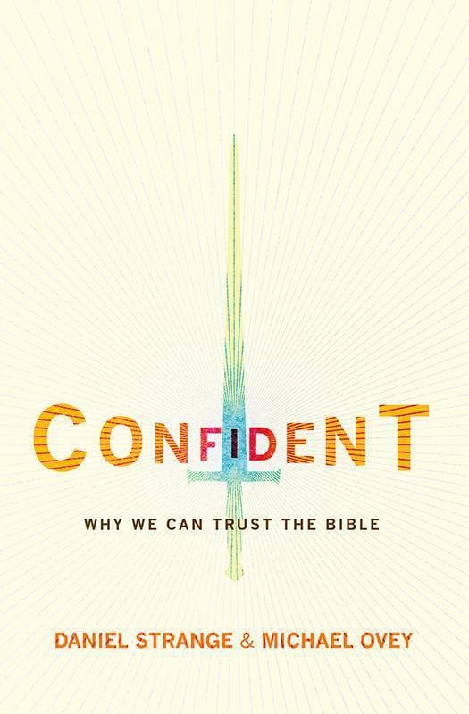 9781781915547-Confident: Why We Can Trust the Bible-Strange, Daniel & Ovey, Michael