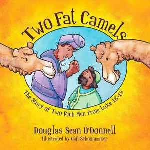 9781781915622-Two Fat Camels: The Story of Two Rich Men from Luke 18-19-O'Donnell, Douglas Sean