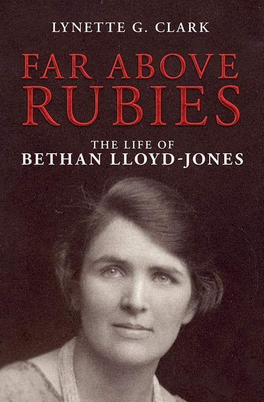 9781781915837-Far above Rubies: The Life of Bethan Lloyd-Jones-Clark, Lynette G.