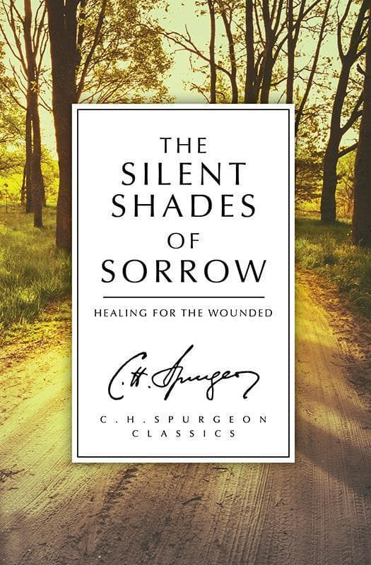 9781781915851-Silent Shades of Sorrow, The: Healing for the Wounded-Spurgeon, Charles Haddon