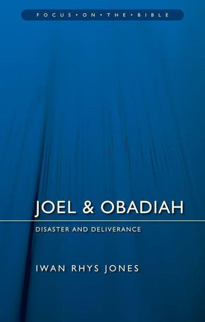 FOTB Joel & Obadiah: Disaster And Deliverance by Jones, Iwan Rhys (9781781916025) Reformers Bookshop