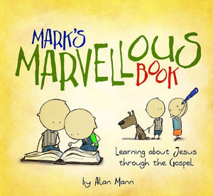 9781781916070-Mark's Marvellous Book: Learning about Jesus through the Gospel-Mann, Alan