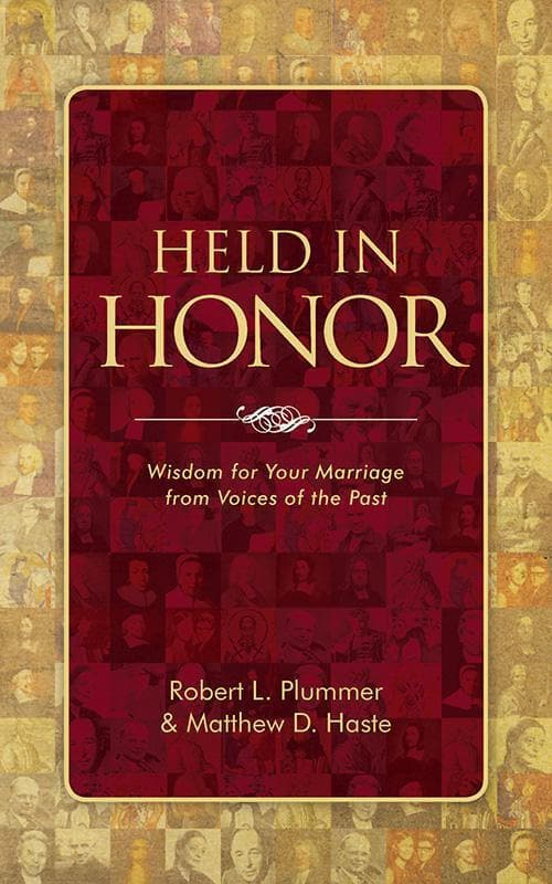 9781781916438-Held in Honor: Wisdom for Your Marriage from Voices of the Past-Plummer, Robert L. & Haste, Matthew D.