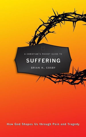 9781781916469-Christian's Pocket Guide to Suffering-Cosby, Brian H.