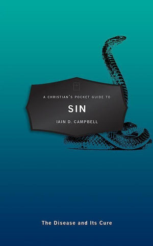 9781781916476-Christian's Pocket Guide to Sin: The Disease and Its Cure-Campbell, Iain