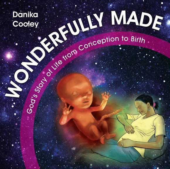 Wonderfully Made: God's Story of Life from Conception to Birth