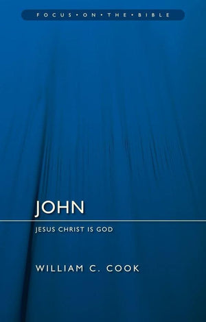 FOTB John: Jesus Christ Is God by Cook, William F. (9781781917176) Reformers Bookshop