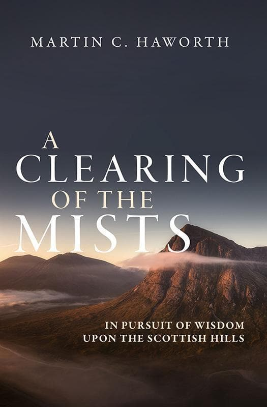 9781781917183-Clearing of the Mists, A: In Pursuit of Wisdom upon the Scottish Hills-Haworth, Martin C.