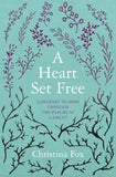 A Heart Set Free: A Journey to Hope through the Psalms of Lament by Fox, Christina (9781781917282) Reformers Bookshop