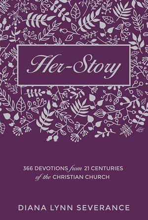9781781917503-Her-Story: 366 Devotions from 21 Centuries of the Christian Church-Severance, Diana Lynn