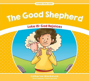 9781781917558-SFJ The Good Shepherd - Luke 15: God Rejoices-Mackenzie, Catherine