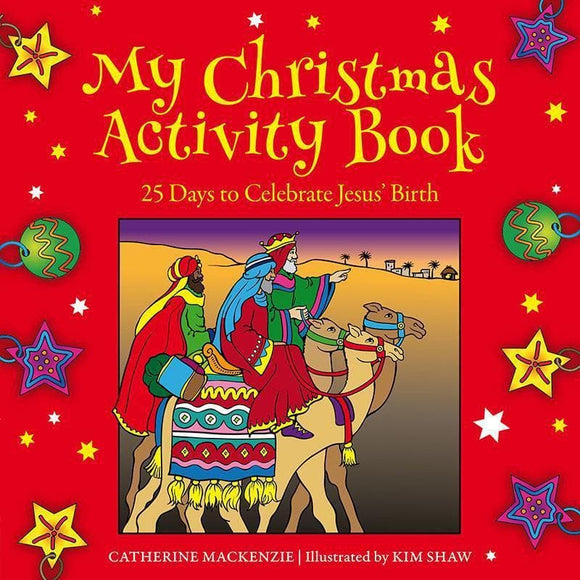 9781781917596-My Christmas Activity Book: 25 Days to Celebrate Jesus' Birth-Mackenzie, Catherine & Shaw, Kim