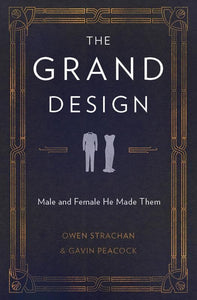 9781781917640-Grand Design, The: Male and Female He Made Them-Strachan, Owen and Peacock, Gavin