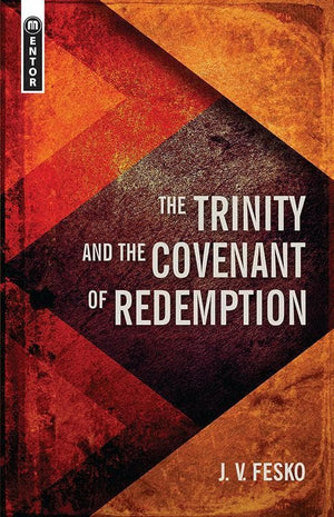 9781781917657-Trinity and the Covenant of Redemption, The-Fesko, John V