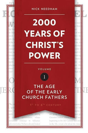9781781917787-2000 Years of Christ's Power Volume 1: The Age of the Early Church Fathers-Needham, Nick