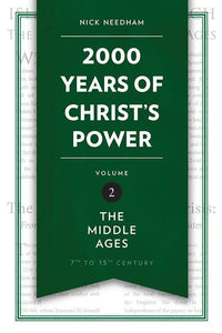 9781781917794-2000 Years of Christ's Power Volume 2: The Middle Ages-Needham, Nick