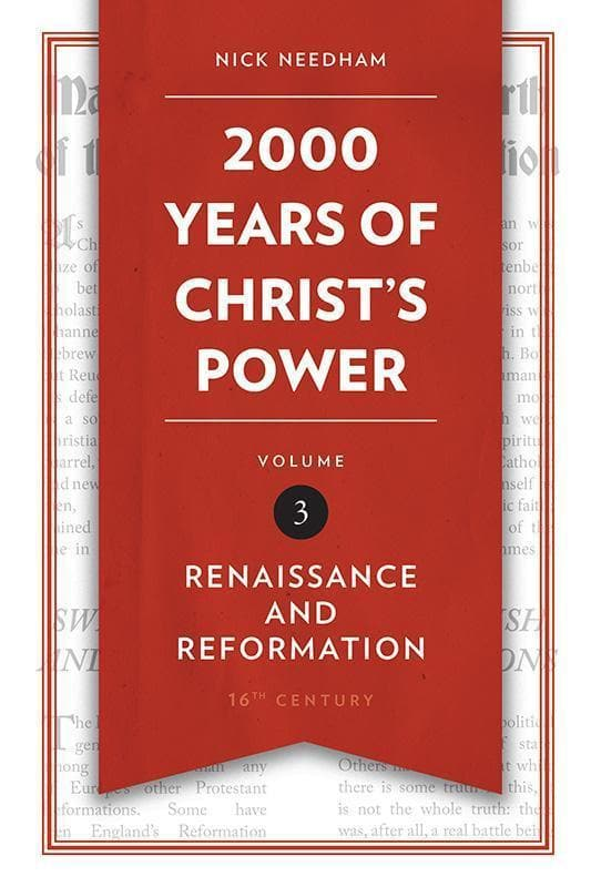 9781781917800-2000 Years of Christ's Power Volume 3: Renaissance and Reformation-Needham, Nick