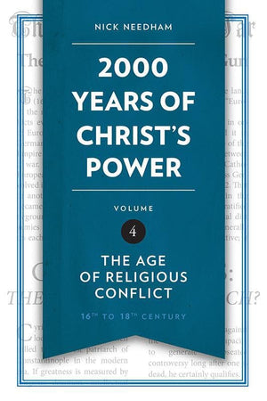 9781781917817-2000 Years of Christ's Power Volume 4: The Age of Religious Conflict-Needham, Nick