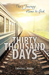 Thirty Thousand Days: The Journey Home to God by Morgan, Catherine L. (9781781917831) Reformers Bookshop