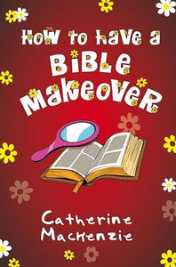 9781781917848-How to Have a Bible Makeover-Mackenzie, Catherine