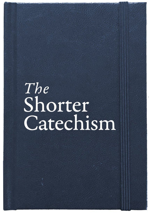 The Shorter Catechism (Westminster)