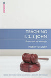 Teaching 1, 2, 3 John: From text to message by Eloff, Mervyn (9781781918326) Reformers Bookshop