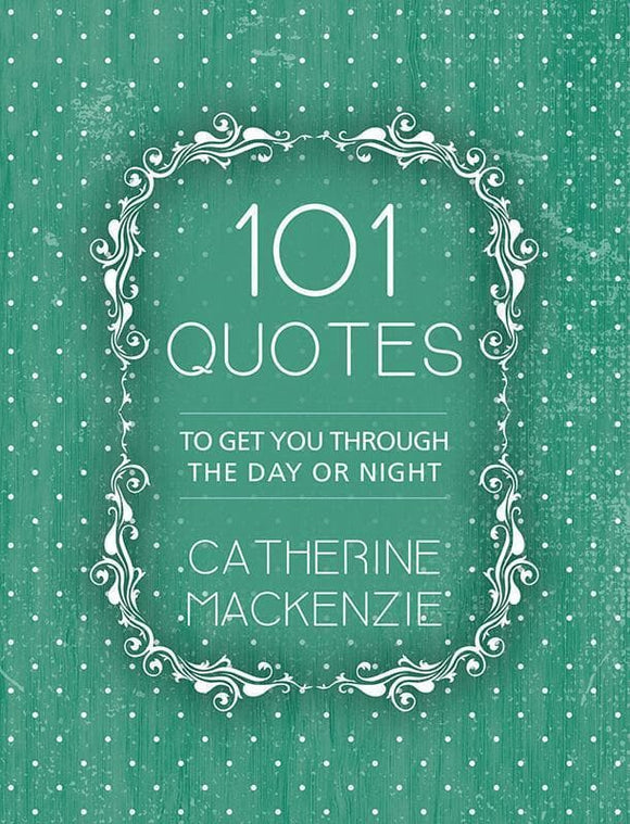 9781781918890-101 Quotes: To Get You Through the Day or Night-MacKenzie, Catherine