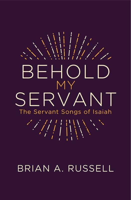 9781781918906-Behold My Servant-Russell, Brian