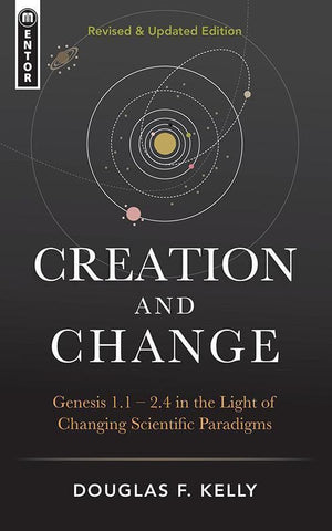 9781781919996-Creation and Change: Genesis 1:1 - 2:4 in the Light of Changing Scientific Paradigms (Revised & Updated)-Kelly, Douglas