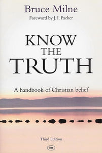 9781783591039-Know the Truth: A Handbook of Christian Belief (Third Edition)-Milne, Bruce