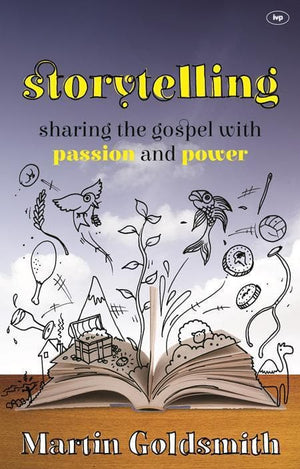 9781783591558-Storytelling: Sharing The Gospel With Passion And Power-Goldsmith, Martin