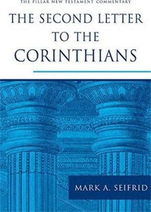 PNTC Second Letter to the Corinthians, The by Seifrid, Mark A. (9781783591619) Reformers Bookshop