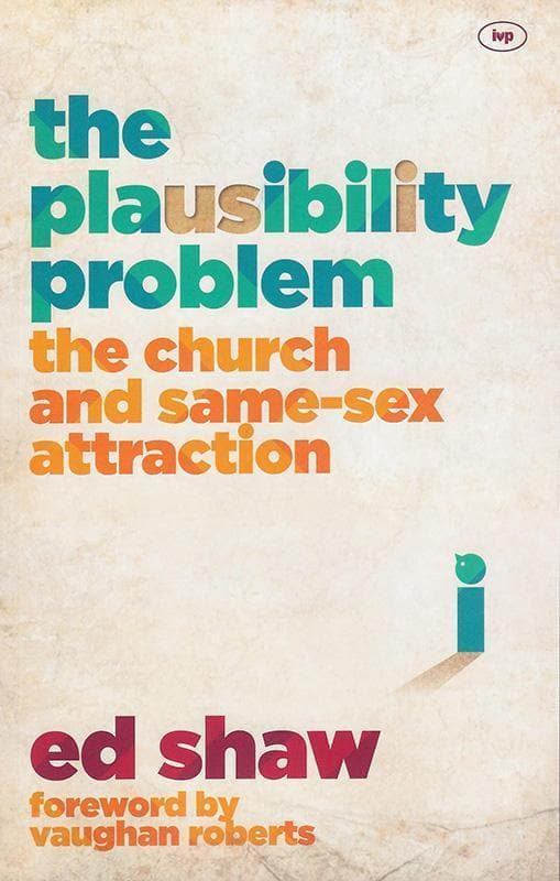 9781783592067-Plausibility Problem, The: The Church and Same-Sex Attraction-Shaw, Ed