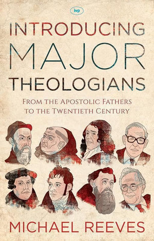 9781783592722-Introducing Major Theologians: From the Apostolic Fathers to the Twentieth Century-Reeves, Michael