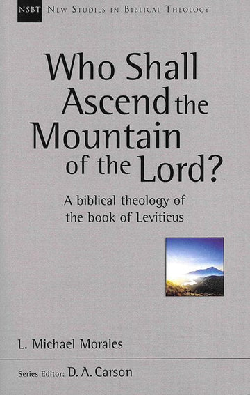 NSBT Who Shall Ascend the Mountain of the Lord