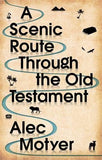 A Scenic Route Through the Old Testament: New Edition