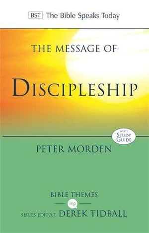 BST Message of Discipleship by Morden, Peter (9781783594931) Reformers Bookshop