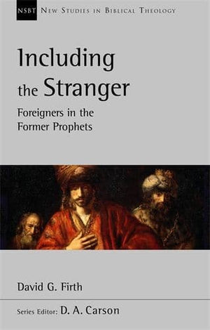 NSBT Including the Stranger: Foreigners In The Former Prophets by Firth, David (9781783595075) Reformers Bookshop