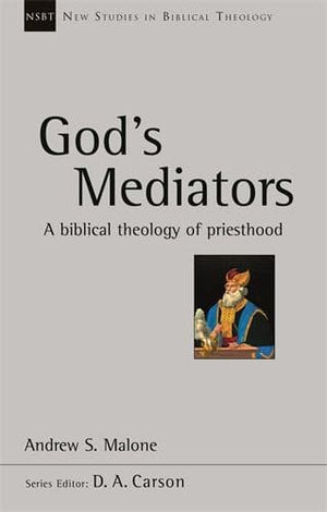 NSBT God's Mediators: Biblical Theology of Priesthood | 9781783595273