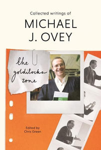9781783596096 The Goldilocks Zone: Collected Writings of Michael J. Ovey