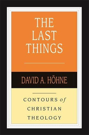 CCT The Last Things by Höhne, David A (9781783596645) Reformers Bookshop